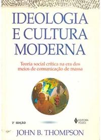 Capa do livro Ideologia e cultura moderna de Thompson