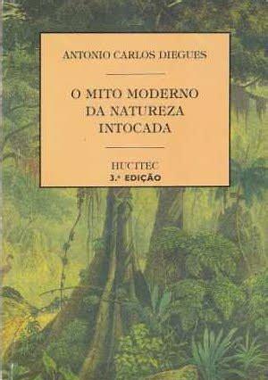 Capa do livro o mito moderno da natureza intocada de Diegues